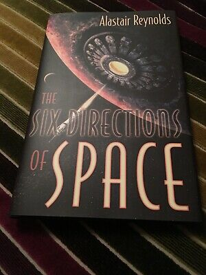Alastair Reynolds - Six Directions Of Space - Subterranean Signed, First Ed
