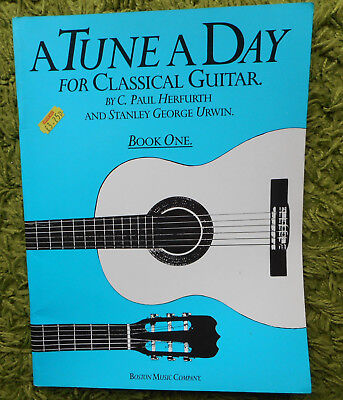 A Tune A Day - Classical Guitar Book One: Stanley Unwin, C. Paul Herfurth 26 Pg