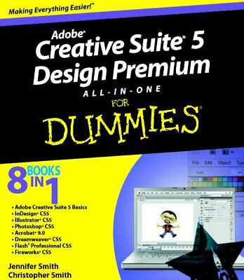 Adobe Creative Suite 5 Design Premium All-in-one For Dummies [Digital Edition]