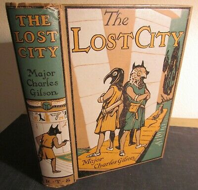 THE LOST CITY 1923 1st edition Major Charles Gilson Ancient Egyptian lost race