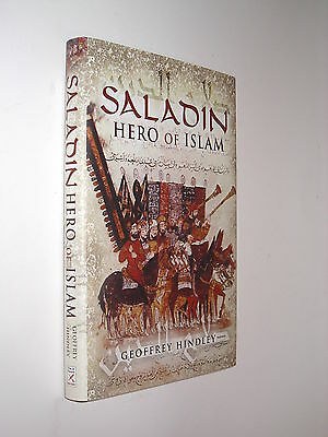 Saladin Hero of Islam Geoffrey Hindley Pen & Sword Military 2007