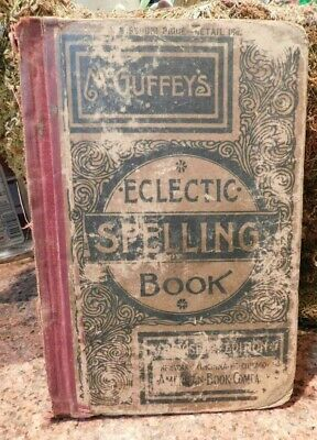 ANTIQUE AUTHENTIC 1879 BOOK McGUFFEY'S ECLECTIC SPELLING BOOK illustrated