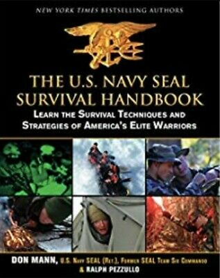 The U.S. Navy SEAL Survival Handbook - Learn the Survival Techniques and Strateg