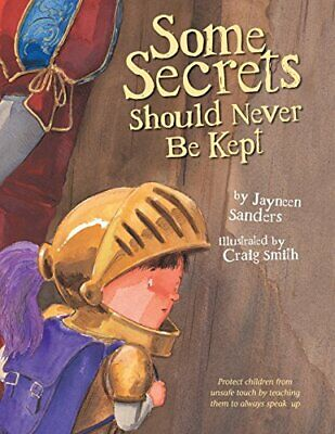 Some Secrets Should Never Be Kept: Protect chil, Sanders, Smith Paperback..