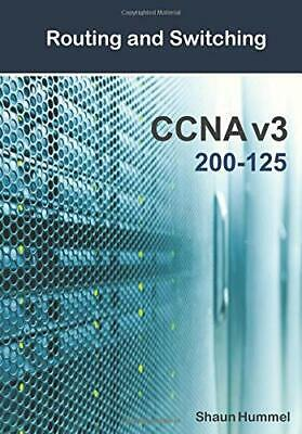 CCNA v3 Routing and Switching 200-125: CCNA Study Guide