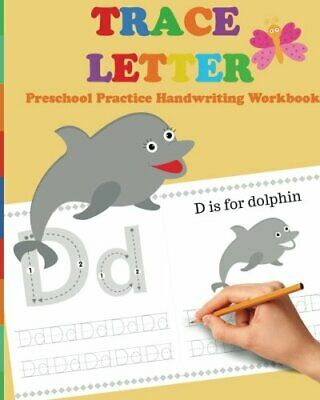 Trace Letters: Preschool Practice Handwriting Workbook: tracing letter books for