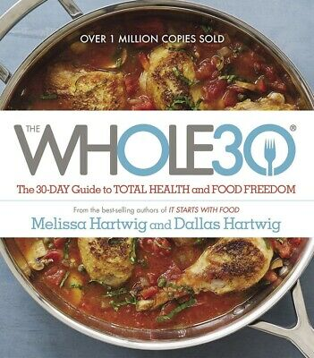 The Whole30 The 30 Day Guide to Total Health and Food Freedom (EB00K)