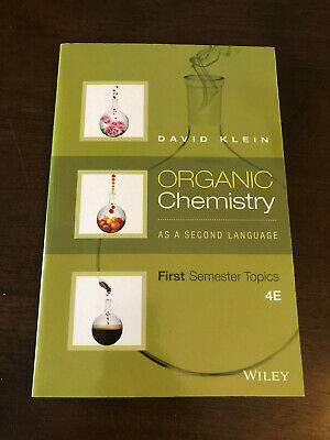 Organic Chemistry as a Second Language : First Semester Topics by David Klein 4E