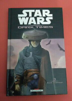 Star Wars - Dark Times - Tome 3 - Blue Harvest - Vf - Bd Delcourt - R 4996