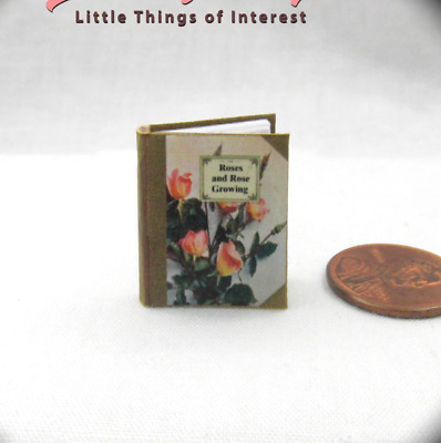 ROSES AND ROSE GROWING Miniature Book Dollhouse 1:12 Scale Illustrated Readable