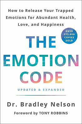 The Emotion Code How to Release Your Trapped Hardcover by Dr. Bradley Nelson NEW