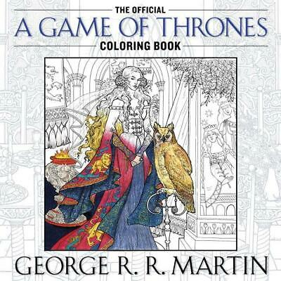 George R. R. Martin's Official A Game of Thrones Coloring Book George R. R. ...