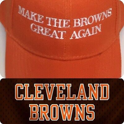 MAKE THE BROWNS GREAT AGAIN Hat NFL FOOTBALL CLEVELAND BROWNS 2019 EMBROIDERED