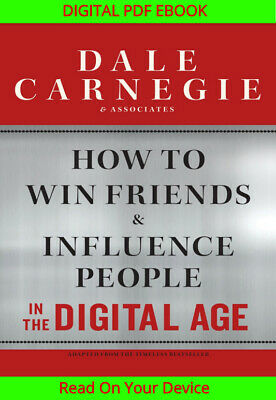 How to Win Friends and Influence People in the Digital Age {ṖDF&EṖUB}