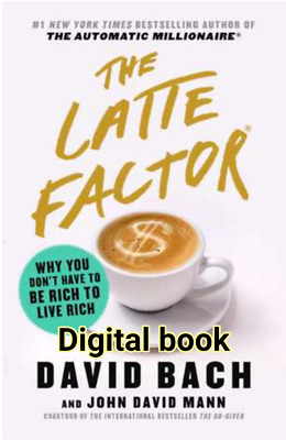 The Latte Factor: Why You Don't Have to Be Rich to Live Rich Digital-book