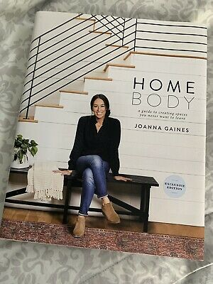 Homebody: A Guide to Creating Spaces You Never Want to Leave by Joanna Gaines...