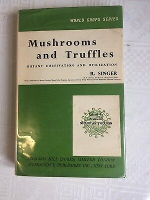 Mushrooms And Truffles, Botany Cultivation And Utilisation By R. Singer