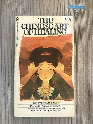 The Chinese Art Of healing ,stephan Palos, 1972