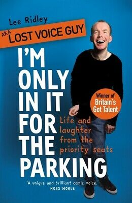 I'm Only In It For The Parking by Lee Ridley - AKA Lost Voice Guy (NEW Hardback)