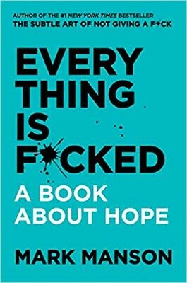 Everything Is F*cked: A Book About Hope by Mark Manson Hardcover Self-Help NEW