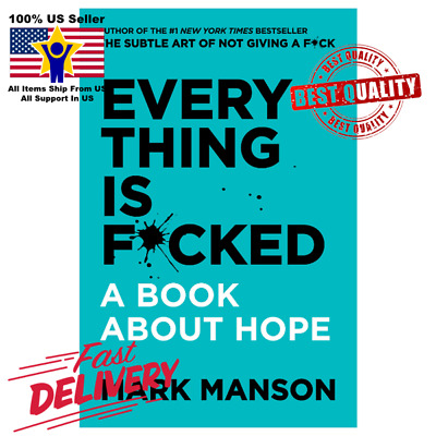 Everything Is F*cked: A Book About Hope (Hardcover, May 14,2019) by Mark Manson