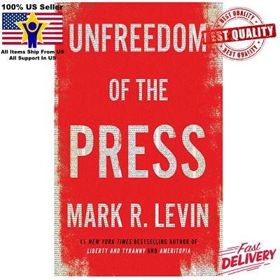 BRAND NEW Unfreedom of the Press by Mark R. Levin HARDCOVER 2019, Pre-Order