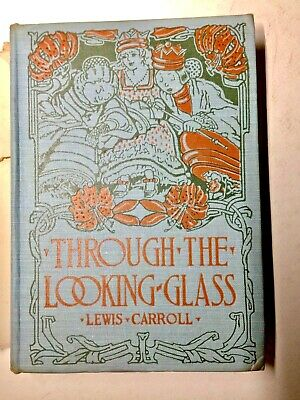 1902 Through The Looking-Glass 1St Edition Carroll Newell Embossed Cover, Dj