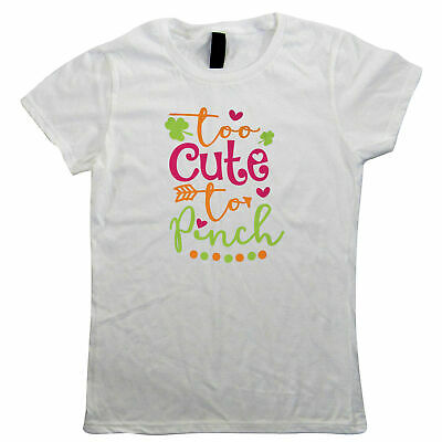 Too Cute To Pinch, St Patricks Day, Womens T Shirt - Gift Her