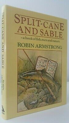 Split-Cane and Sable Robin Armstrong river fly fishing trout game angling book