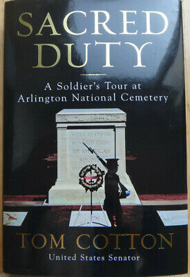 Tom Cotton SIGNED Sacred Duty A Soldier's Tour at Arlington National with PROOF