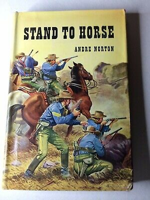 STAND TO HORSE by Andre Norton - Harcourt, Brace & World,1956 - Scarce, signed