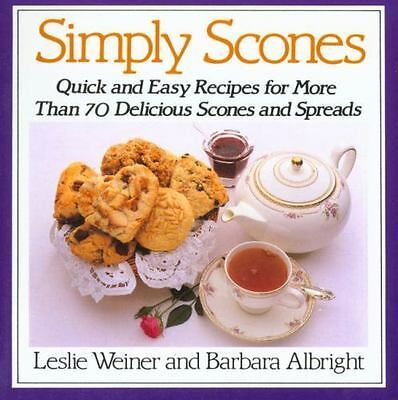 Simply Scones : Quick and Easy Recipes for More Than 70 Delicious Scones and Sp…