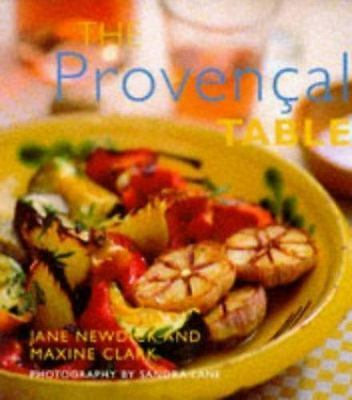 The Provencal Table by Maxine Clark and Jane Newdick (1997, Hardcover)