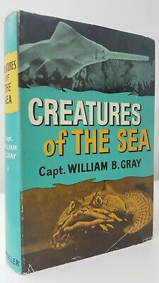 Creatures of the Sea Capt. William B. Gray marine life natural history book 1962