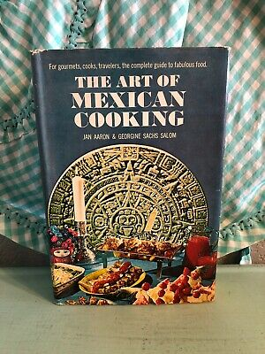 Vintage The Art of Mexican Cooking Cookbook 1965 1960s Housewife Mexico