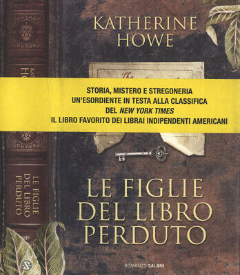 Le figlie del libro perduto. . Katherine Howe. 2009. IED.