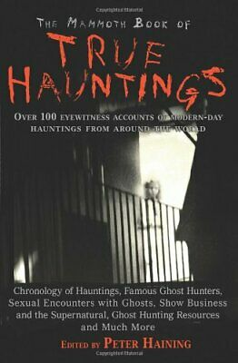 Mammoth Book of True Hauntings, Haining New 9781845296889 Fast Free Shipping..