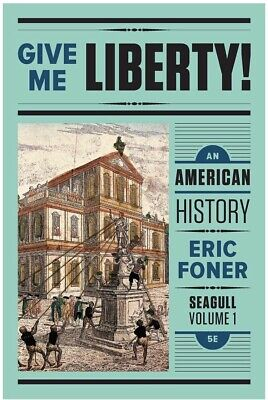 Give Me Liberty! An American History 5th Edition Volume 1 & Volume 2 Combo PDF