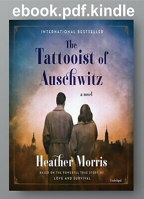 The Tattooist of Auschwitz: A Novel [PDF] e Book + 2 E Books Free (Novels)