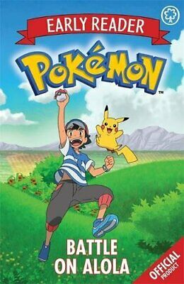 Official Pokemon Early Reader: Battle on Alola 9781408354711 Free Shipping--