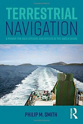 Terrestrial Navigation A Primer for Deck Officers and Officer of the Watch Exam