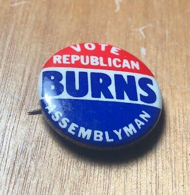 Vintage Vote Republican Burns Assemblyman Pin/Button Political