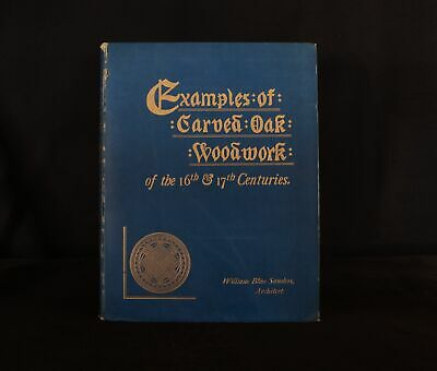1883 Examples of Carved Oak Woodwork of the 16th and 17th Centuries W B Sanders