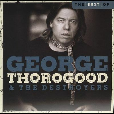 The Best Of George Thorogood & The Destroyers: 10 Best Series, George Thorogood