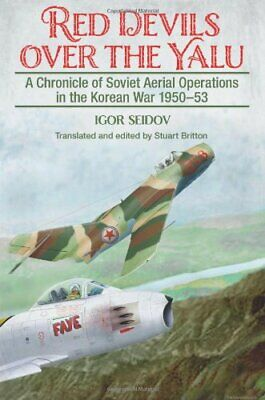 Red Devils over the Yalu: A Chronicle of Soviet Aerial Operations in the Korean