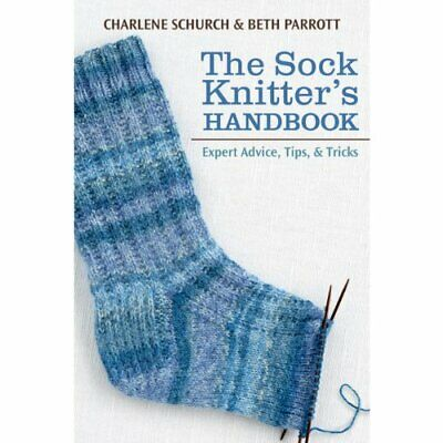 The Sock Knitter's Handbook: Expert Advice, Tips, and Tricks Martingale