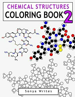 Chemical Structures Coloring Book 2 Sonya Writes Clr Csm Writes, Sonya 110 pages