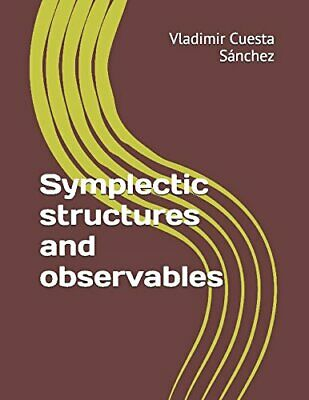 Symplectic structures and observables Vladimir Cuesta Sánchez 54 pages