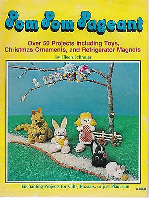 Pom Pom Pageant - 50 projects incudingl toys, xmas ornaments & fridge magnets