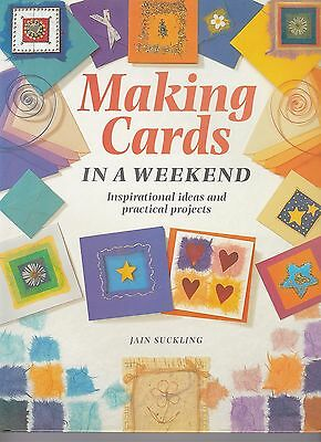 Making Cards in a Weekend Jain Suckling Inspirational ideas & practical projects